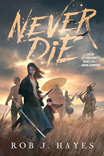 Never Die by Rob J. Hayes